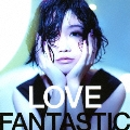 LOVE FANTASTIC [CD+DVD]
