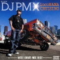 mixed by DJ PMX LocoHAMA CRUISING-WEST COAST MIX BEST-