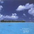 自然音シリーズ~楽園の島,タヒチ