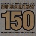スーパー・ユーロビート VOL.150 [2CCCD+DVD]