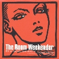 "THE ROOM ""WEEKENDER"" ~15TH ANNIVERSARY SPECIAL EDITION~ COMPILED BY SHUYA OKINO(KYOTO JAZZ MASSIVE)"