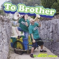To Brother