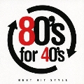 80's for 40's BEST HIT STYLE