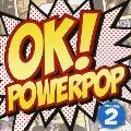 OK!POWERPOP2<初回生産限定盤>