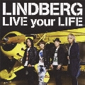 LIVE your LIFE [CD+DVD]