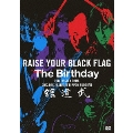 RAISE YOUR BLACK FLAG The Birthday TOUR VISION FINAL 2012.DEC.19 LIVE AT NIPPON BUDOKAN<通常盤>