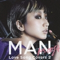 MAN Love Song Covers 2