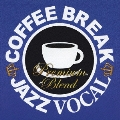 COFFEE BREAK JAZZ VOCAL - PREMIUM BLEND