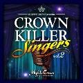 MIGHTY CROWN presents CROWN KILLER SINGERS vol.2