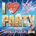 I LOVE PARTY 2 Welcome 2 da DANCE FLOOR