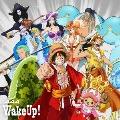 Wake up!<通常盤/ワンピース絵柄バージョン>