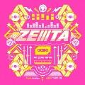 ZEIIITA<初回生産限定盤>