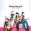 Unlock the girls<初回限定仕様>
