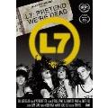 L7:プリテンド・ウィ・アー・デッド DVD