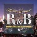 Mellow Sunset R&B CHILL VIBES COLLECTION 3