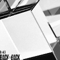 BACK TO BACK [CD+DVD]<初回限定盤B>