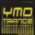 YMO・TRANCE・A・MUSICAL・TRIBUTE