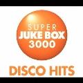 スーパー・ジューク・ボックス3000~ディスコ・ヒッツ<初回生産限定盤>