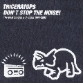 """DON'T STOP THE NOISE"" The Best Singles & B-Sides 1997-2007"