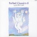 Ballad Classics II<初回限定盤>