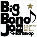 Bigband Jazz Work Shop ~for swing boys & girls~/編曲:デビッド・マシューズ