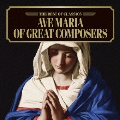 ベスト・オブ クラシックス 100::アヴェ・マリア名曲集~10人の作曲家による