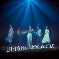 BRIGHT NEW WORLD [CD+DVD]<初回生産限定盤B>