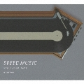 SPEED MUSIC ソクドノオンガク vol. 3