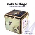 Folk Village~フォーク & ニューミュージック大全集~日本フォノグラム編