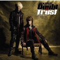Doubt & Trust ~ダウト & トラスト~<通常盤>