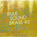 RULE SOUND BRASS ♯2
