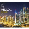 IN YA MELLOW TONE 9 GOON TRAX 10th Anniversary Edition