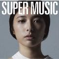 SUPER MUSIC<初回限定盤>