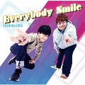 Everybody Smile<Aタイプ>