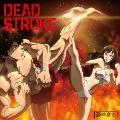 DEAD STROKE<バキ盤>