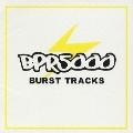 BPR5000 ~BURST TRACKS~<初回生産限定盤>