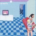 Breath ~もっと聴きたい最新話題CM曲コンピレーション~