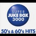 スーパー・ジューク・ボックス3000~50's&60'sヒッツ<初回生産限定盤>