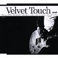 Velvet Touch<初回限定盤>