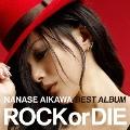 """NANASE AIKAWA BEST ALBUM """"ROCK or DIE"""" [CD ..."""