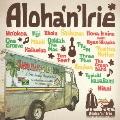 Aloha 'n' Irie -Hawaii the untouched Riddim-
