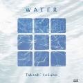 WATER/水の詩