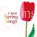 J-R&B~Spring Songs