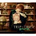 TRIP×TRICK [2CD+DVD]<初回限定盤>