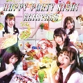 HAPPY PARTY NIGHT (TYPE-A) [CD+DVD]