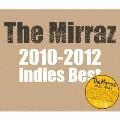 The Mirraz 2010-2012 Indies Best