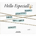 Hello Especially [Blu-spec CD2+DVD]<初回生産限定盤A>