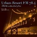 Urban-Resort FM 78.4 Feel like mellow kind of love