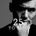25 TO LIFE<初回生産限定盤>
