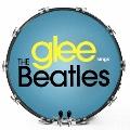 glee/グリー <シーズン5> sings ザ・ビートルズ